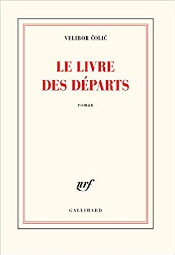 Le livre des départs : roman / Velibor Colic   Colic, Velibor (1964-....). Auteur